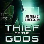 Thief of the Gods: An Area 51 Confession | Roberto Scarlato