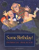 Some Birthday!, Patricia Polacco, 0671727508