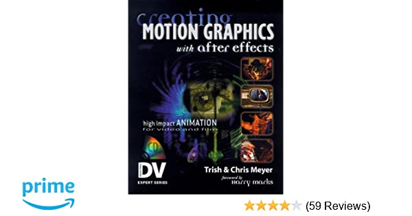 Creating Motion Graphics with After Effects (With CD-ROM) (DV Expert