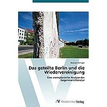 Das geteilte Berlin und die Wiedervereinigung by Heiniger Bastian (2015-02-10)