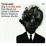 Tonbruket-Dig It to the End