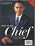 Ebony Magazine Hail To The Chief President Barack Obama Special Collector's Edition (2016)