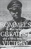 Rommel's Greatest Victory: The Desert Fox and the Fall of Tobruk, Spring 1942