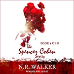 Spencer Cohen Series, Book One | N.R. Walker
