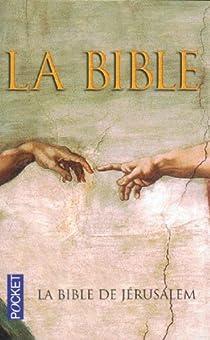 La Bible de Jérusalem par Ecole biblique et archéologique française