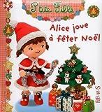 Alice joue à fêter Noël