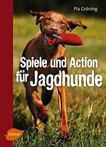 Spiele Und Action Für Jagdhunde  Retriever Weimaraner Beagle Und Co. Rassegerecht Beschäftigen