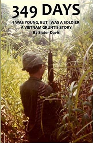 Book 349 DAYS: I WAS YOUNG, BUT I WAS A SOLDIER, A VIETNAM GRUNT'S STORY