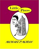 Little Pieces, Michael P. Moran, 155369869X