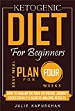 Ketogenic Diet For Beginners: How to Embark on Your Ketogenic Journey Successfully & Achieve Amazing Results