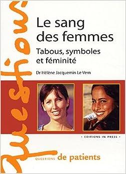 Le Sang des femmes : Tabous, symboles et féminité