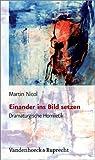 Im Wechelschritt zur Kanzel / Einander ins Bild setzen : Praxisbuch Dramaturgische Homiletik / Dramaturgische Homiletik, Nicol, Martin, 352560243X