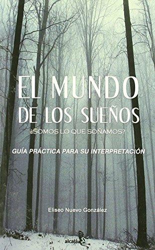 El mundo de los suenos / The world of dreams: Somos Lo Que Sonamos? / Are We What We Dream? (Spanish Edition) - Gonzalez, Eliseo Nuevo