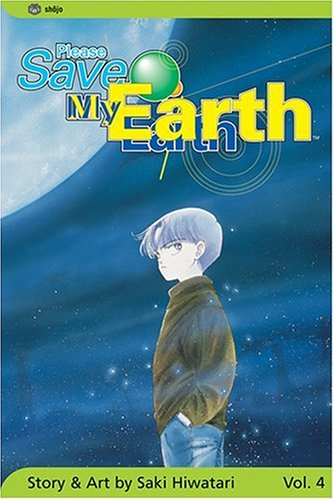 Please Save My Earth, Vol. 4 [Hiwatari, Saki] (Tapa Blanda)