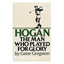 Hogan: The Man Who Played for Glory