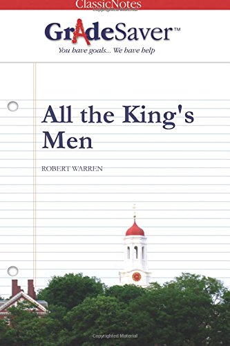 GradeSaver(tm) ClassicNotes All the King's Men