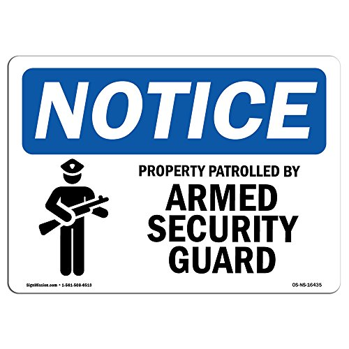 OSHA Notice Sign - Notice Property Patrolled by Armed Security Guard | Aluminum Sign | Protect Your Business, Work Site, Warehouse & Shop |  Made in The USA