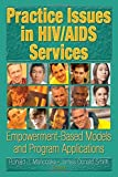 img - for Practice Issues in HIV/AIDS Services: Empowerment-Based Models and Program Applications (Haworth Psychosocial Issues of HIV/AIDS) by R Dennis Shelby (2004-09-02) book / textbook / text book