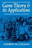 Game Theory and its Applications, Second Edition: in the Social and Biological Sciences (International Series in Social Psychology)
