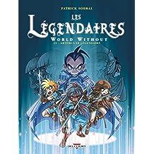 Les Légendaires T19 : World Without : Artémus le Légendaire (French Edition)