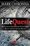 img - for LifeQuest: Navigating the Gap Between Your Current Reality and Your Future Destiny book / textbook / text book