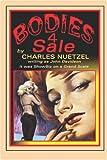 Bodies 4 Sale, Charles Nuetzel, 1557429952