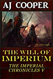 aj cooper - The Will of Imperium (The Imperial Chronicles Book 5)