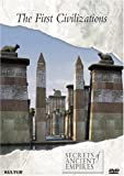 Secrets of Ancient Empires: The First Civilizations