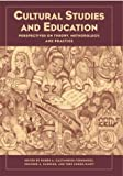 Cultural Studies and Education, Ruben A. Gaztambide-Fernandez, 0916690415