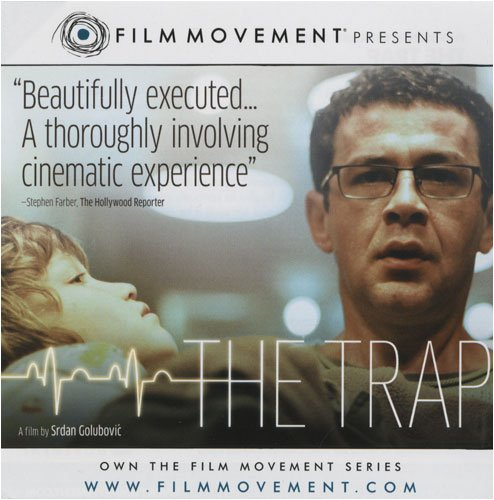 The Trap - A Film By Srdan Golubovic (Serbian) Film Movement ()
