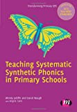 Teaching Systematic Synthetic Phonics in Primary Schools, Waugh, David and Jolliffe, Wendy, 0857256815