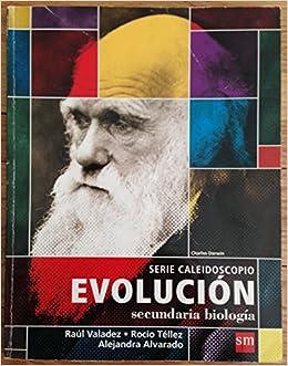 Evolucion -Serie Caleidoscopio, Secundaria Biologia: Raul Valadez, Rocio Tellez, Alejandra Alvarado, N/A: 9789706889478: Amazon.com: Books