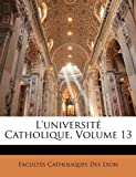 L'université Catholique, Volume 11, Facultés Catholiques Des Lyon, 1147940746