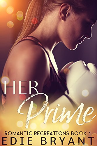 Her Prime (Romantic Recreations Book 1)