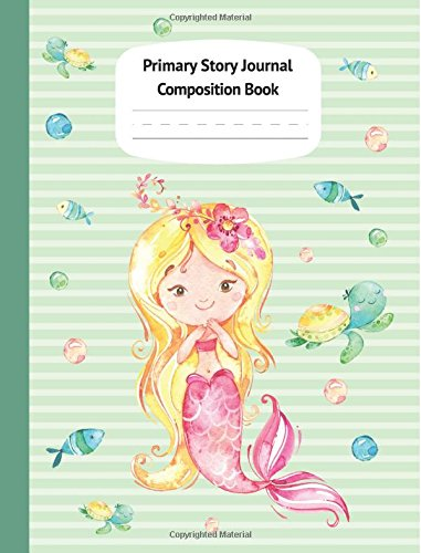 Read Online Mermaid Kaia Primary Story Journal Composition Book: Grade Level K-2 Draw and Write, Dotted Midline Creative Picture Notebook Early Childhood to Kindergarten (Fantasy Ocean Watercolor Series) PDF