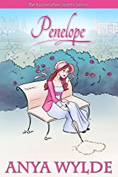 Penelope ( A Madcap Regency Romance ) (The Fairweather Sisters Book 1)