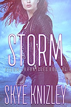 Storm (The Storm Chronicles Book 6) by [Knizley, Skye]