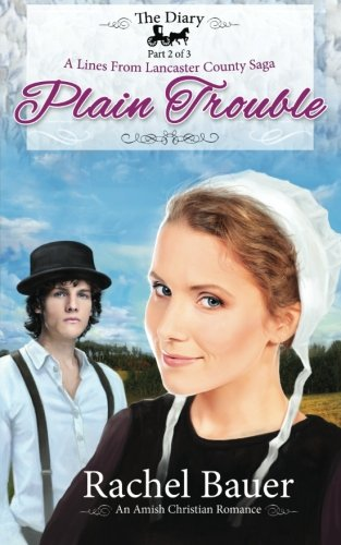 Plain Trouble: The Diary 2 - A Lines from Lancaster County Saga