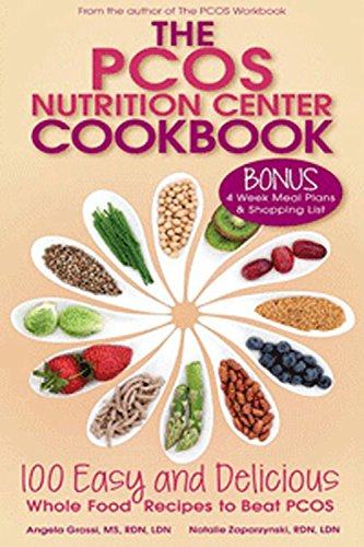 The PCOS Nutrition Center Cookbook: 100 Easy and Delicious W