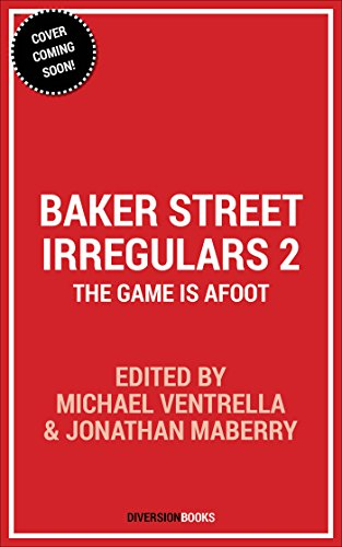 Baker Circle Irregulars: The Game is Afoot