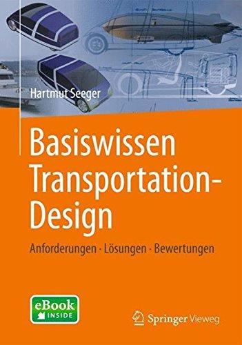 Basiswissen Transportation-Design: Anforderungen - Losungen - Bewertungen