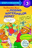 The Berenstain Bears and the Missing Watermelon Money, Stan Berenstain and Jan Berenstain, 0679992308