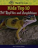 Kids Top 10 Pet Reptiles and Amphibians (American Humane Association Top 10 Pets for Kids)