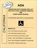 ADA Americans with Disabilities Act Compliance Manual for California : A Simplified Approach to Accessibility, Jordan, James E., 0971945136