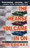 The Hearse You Came in On