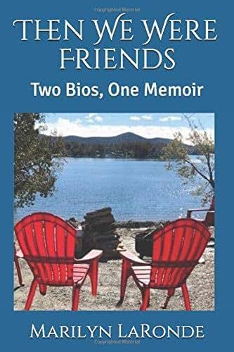 Then We Were Friends: Two bios, one memoir