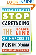 #10: Stop Caretaking the Borderline or Narcissist: How to End the Drama and Get On with Life