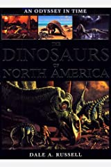 An Odyssey in Time: The Dinosaurs of North America Paperback