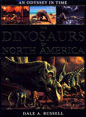 An Odyssey in Time: The Dinosaurs of North America