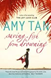 Front cover for the book Saving Fish from Drowning by Amy Tan